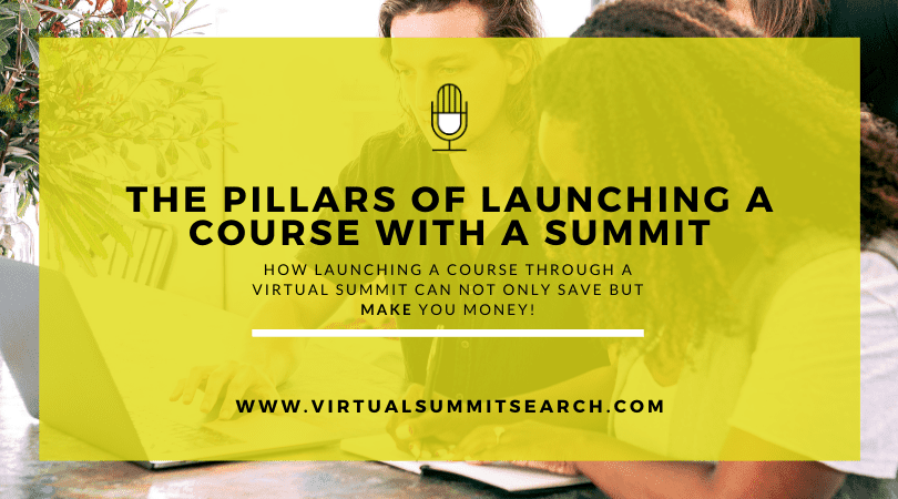 The Pillars of Launching a Course With a Summit